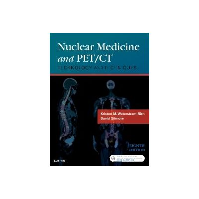 Nuclear Medicine and PET/CT, Technology and Techniques