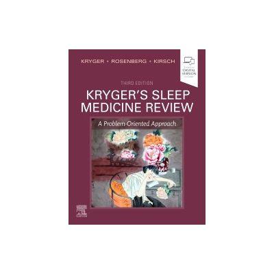 Kryger's Sleep Medicine Review A Problem-Oriented Approach