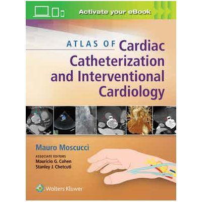 Atlas of Cardiac Catheterization and Interventional Cardiology