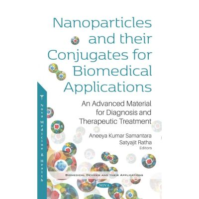 Nanoparticles and their Conjugates for Biomedical Applications: An Advanced Material for Diagnosis and Therapeutic Treatment