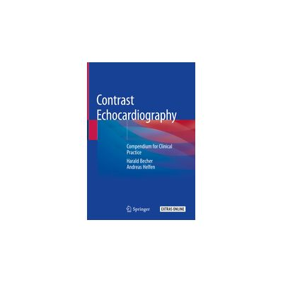 Contrast Echocardiography Compendium for Clinical Practice