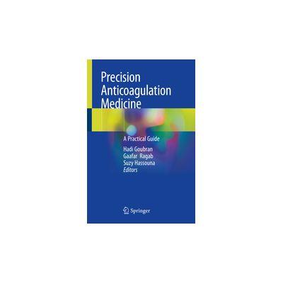 Precision Anticoagulation Medicine A Practical Guide