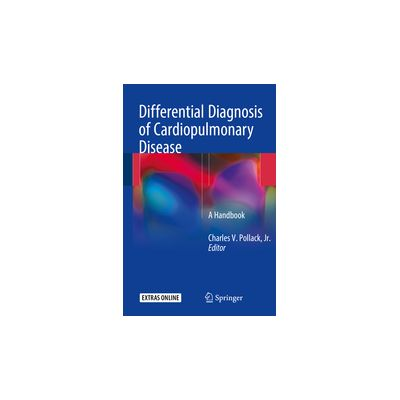 Differential Diagnosis of Cardiopulmonary Disease A Handbook