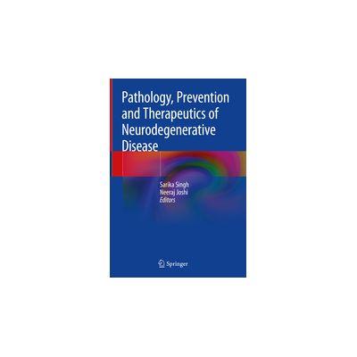 Pathology, Prevention and Therapeutics of Neurodegenerative Disease
