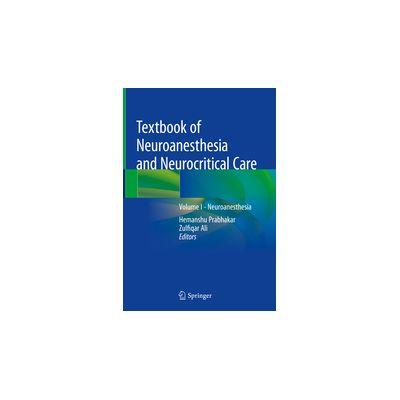 Textbook of Neuroanesthesia and Neurocritical Care Volume I - Neuroanesthesia
