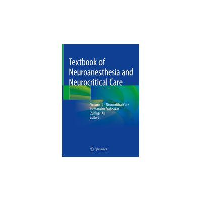 Textbook of Neuroanesthesia and Neurocritical Care Volume II - Neurocritical Care