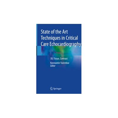 State of the Art Techniques in Critical Care Echocardiography