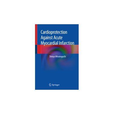 Cardioprotection Against Acute Myocardial Infarction
