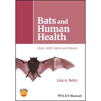 Bats and Human Health: Ebola, SARS, Rabies and Beyond