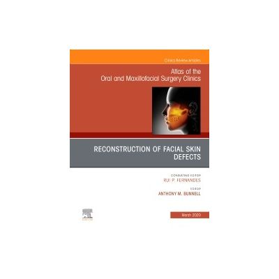 Reconstruction of Facial Skin Defects, An Issue of Atlas of the Oral & Maxillofacial Surgery Clinics
