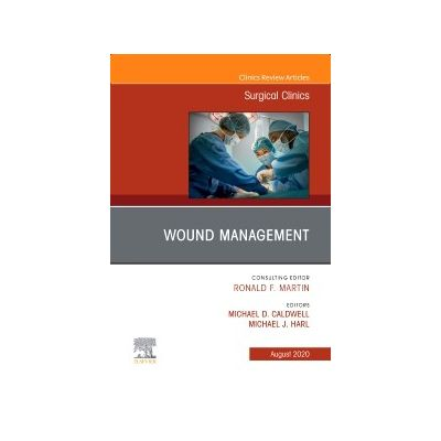 Wound Management, An Issue of Surgical Clinics