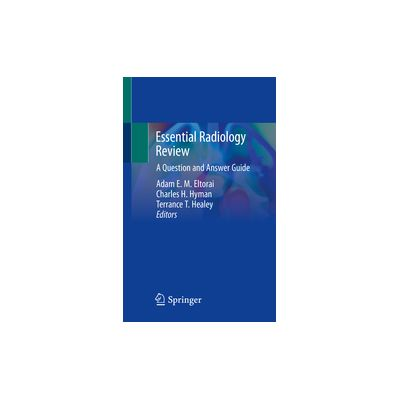 Essential Radiology Review A Question and Answer Guide