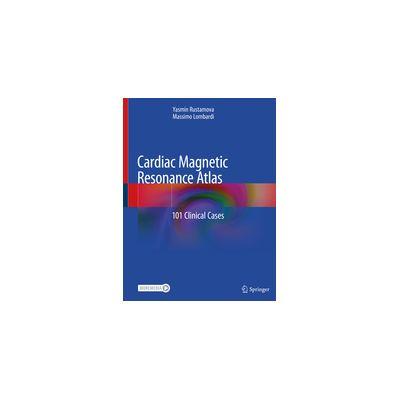Cardiac Magnetic Resonance Atlas 101 Clinical Cases