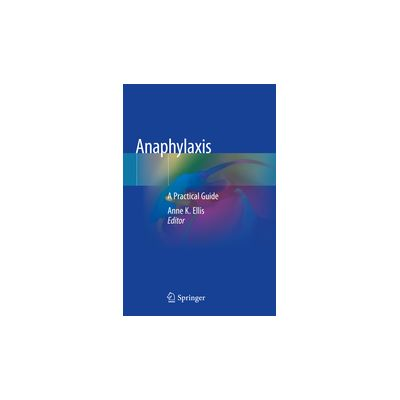 Anaphylaxis A Practical Guide