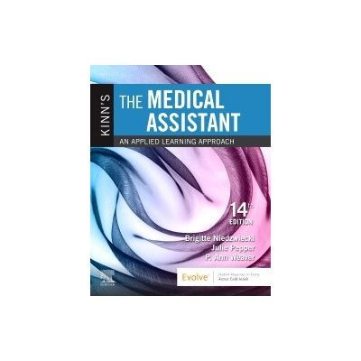 Kinn's The Medical Assistant, An Applied Learning Approach