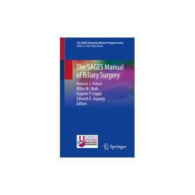 The SAGES Manual of Biliary Surgery