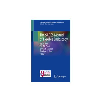 The SAGES Manual of Flexible Endoscopy