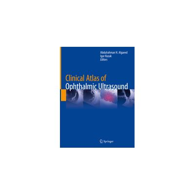 Clinical Atlas of Ophthalmic Ultrasound