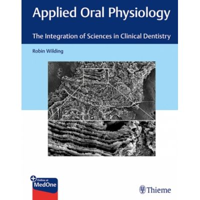 Applied Oral Physiology The Integration of Sciences in Clinical Dentistry