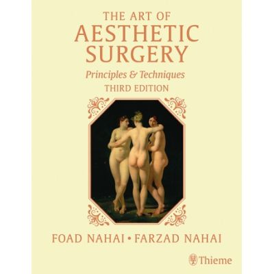 The Art of Aesthetic Surgery: Fundamentals and Minimally Invasive Surgery, - Volume 1 Principles and Techniques