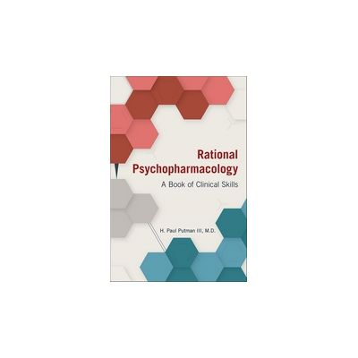Rational Psychopharmacology A Book of Clinical Skills