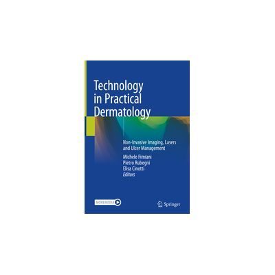Technology in Practical Dermatology Non-Invasive Imaging, Lasers and Ulcer Management