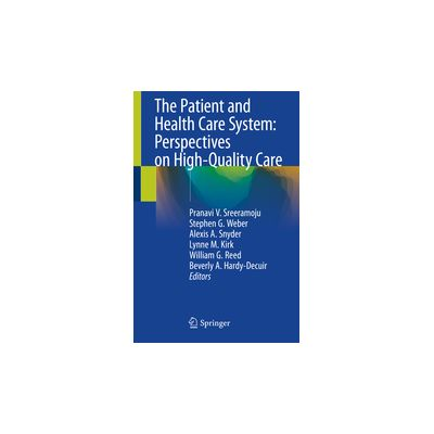 The Patient and Health Care System: Perspectives on High-Quality Care