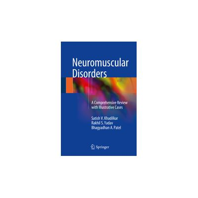 Neuromuscular Disorders A Comprehensive Review with Illustrative Cases