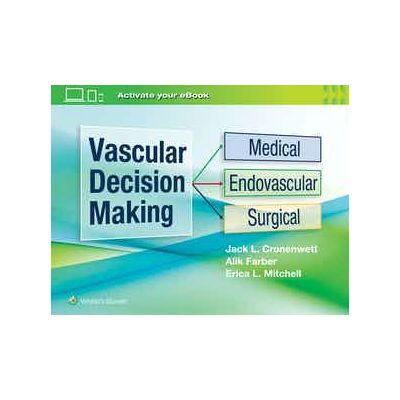 Vascular Decision Making Medical, Endovascular, Surgical