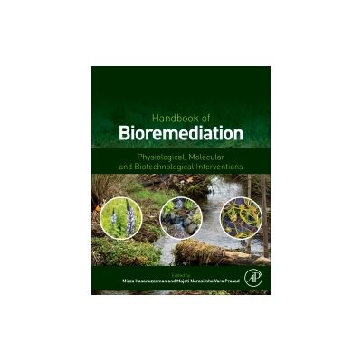 Handbook of Bioremediation, Physiological, Molecular and Biotechnological Interventions