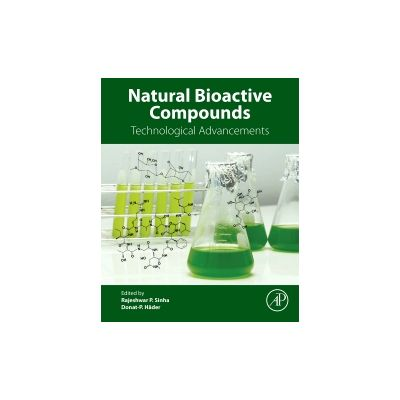 Natural Bioactive Compounds, Technological Advancements
