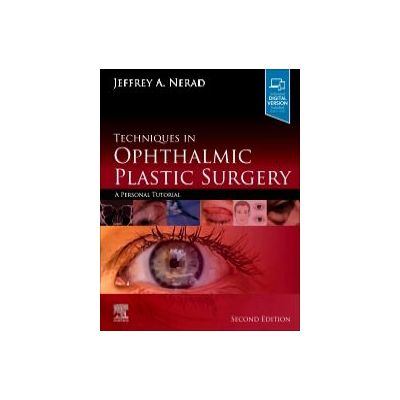 Techniques in Ophthalmic Plastic Surgery, A Personal Tutorial