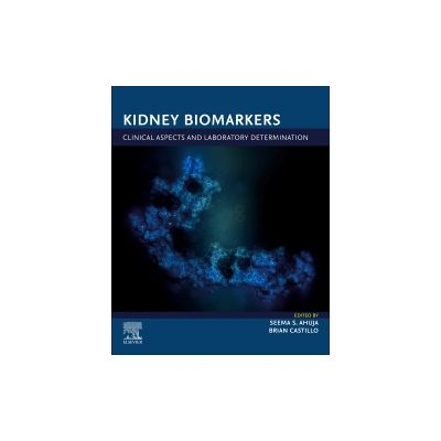 Kidney Biomarkers Clinical Aspects and Laboratory Determination