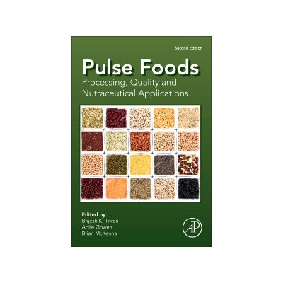 Pulse Foods Processing, Quality and Nutraceutical Applications