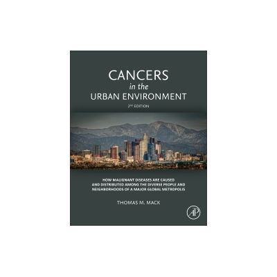 Cancers in the Urban Environment