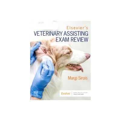 Elsevier's Veterinary Assisting Exam Review