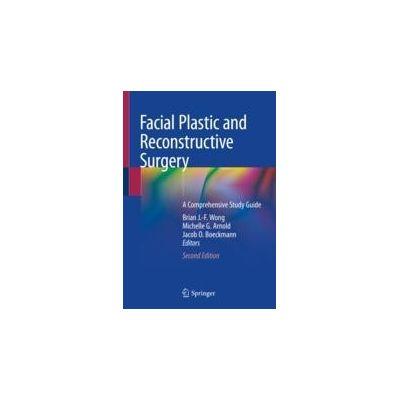 Facial Plastic and Reconstructive Surgery A Comprehensive Study Guide
