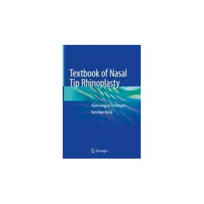 Textbook of Nasal Tip Rhinoplasty Open Surgical Techniques