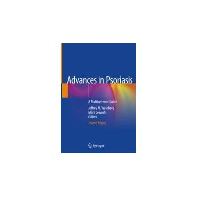 Advances in Psoriasis A Multisystemic Guide