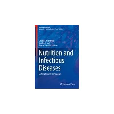 Nutrition and Infectious Diseases Shifting the Clinical Paradigm
