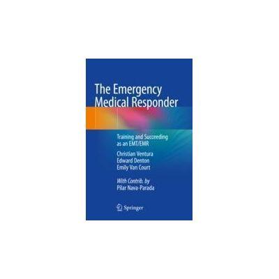 The Emergency Medical Responder Training and Succeeding as an EMT/EMR