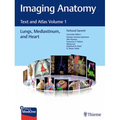 Imaging Anatomy Text and Atlas Volume 1, Lungs, Mediastinum, and Heart
