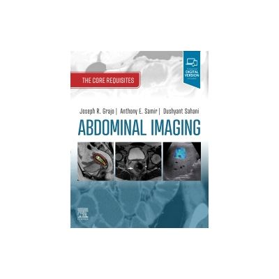Abdominal Imaging The Core Requisites