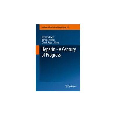 Heparin - A Century of Progress