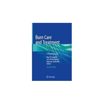 Burn Care and Treatment A Practical Guide