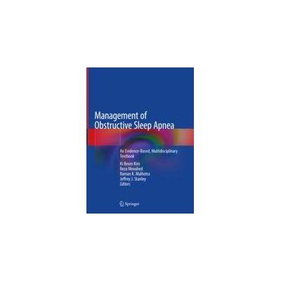 Management of Obstructive Sleep Apnea An Evidence-Based, Multidisciplinary Textbook