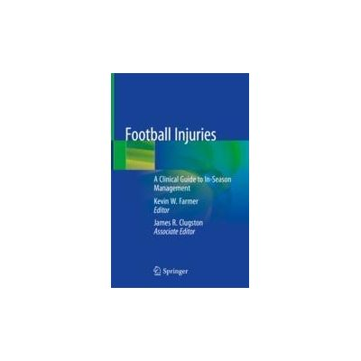 Football Injuries A Clinical Guide to In-Season Management