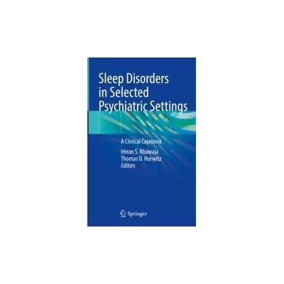 Sleep Disorders in Selected Psychiatric Settings A Clinical Casebook