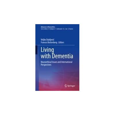 Living with Dementia Neuroethical Issues and International Perspectives