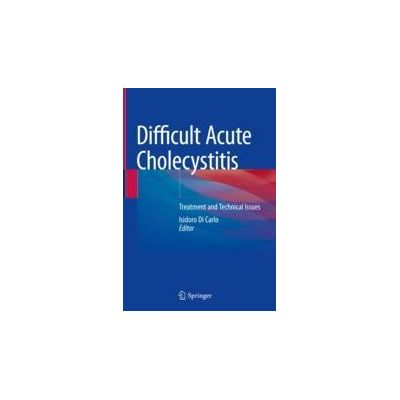 Difficult Acute Cholecystitis Treatment and Technical Issues